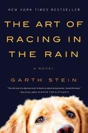 The Art of Racing the Rain: A Novel (ARC)