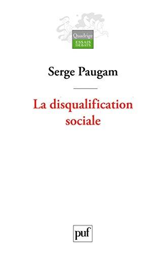 La disqualification sociale: Essai sur la nouvelle pauvreté. Préface de Dominique Schapper. Postface inédite de l'auteur