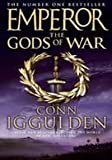The Gods of War (Emperor Series, Book 4) Conn Iggulden