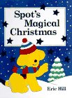 Spot's Magical Christmas (0399229124) by Hill, Eric