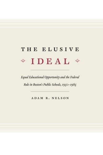 The Elusive Ideal: Equal Educational Opportunity and the...