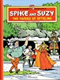 Fairies of Efteling (Greatest Adventures of Spike & Suzy) (0953317838) by Vandersteen, Willy