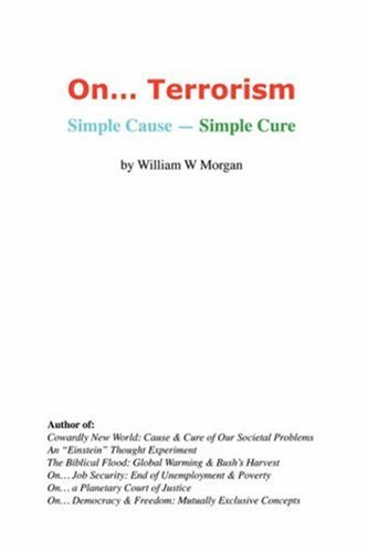 On. Terrorism: Simple Cause - Simple Cure