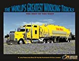 The Worlds Greatest Working Trucks: The Best of the West (The Worlds Greatest Trucks)