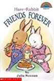 Hare and Rabbit Friends Forever (Hello Reader! Level 3) (0613216784) by Noonan, Julia