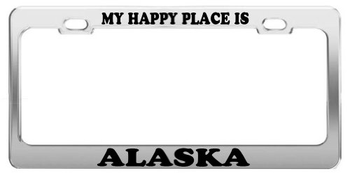 MY HAPPY PLACE IS ALASKA License Plate Frame