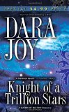 Knight of a Trillion Stars (Futuristic Romance) (0505520389) by Joy, Dara