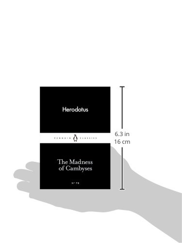 The Madness Of Cambyses (Penguin Little Black Classics)