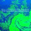 echange, troc Bill Laswell, Pete Namlook - Psychonavigation