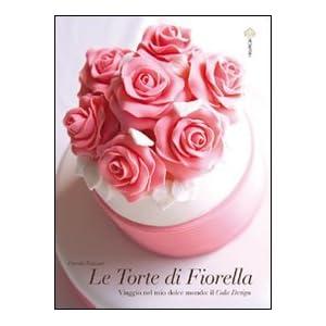 Le torte di Fiorella [Brossura]