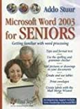 MS Word 2003 for Seniors: Getting Familiar with Word Processing (Computer Books for Seniors series)