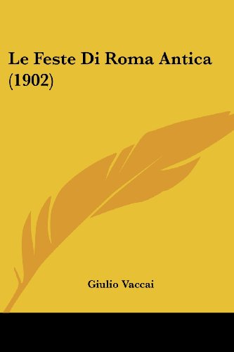 Le Feste Di Roma Antica (1902)