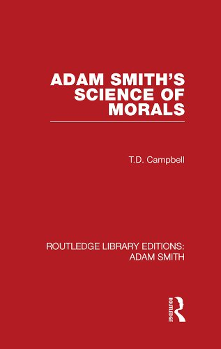 Tom Campbell - Adam Smith's Science of Morals (Routledge Library Editions: Adam Smith)