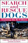 American Rescue Dog Association (ARDA) Search and Rescue Dogs: Training the K-9 Hero (Lifestyles General)