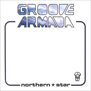 Groove Armada - Northern Star - Zortam Music
