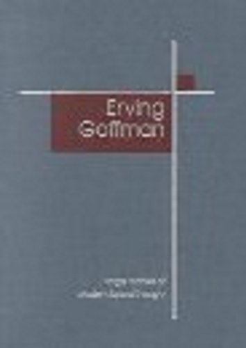 Erving Goffman (SAGE Masters in Modern Social Thought series)