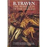 The Rebellion of the Hanged (0749003006) by Traven, B.