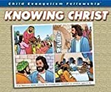 img - for Child Evangelism Fellowship: Knowing Christ book / textbook / text book