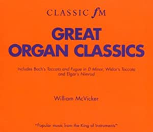 Great Organ Classics by Classic FM