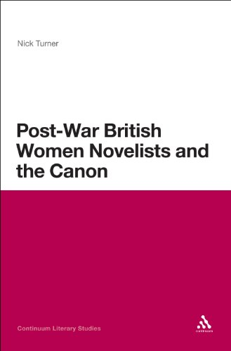 Post-War British Women Novelists and the Canon (Continuum Literary Studies)