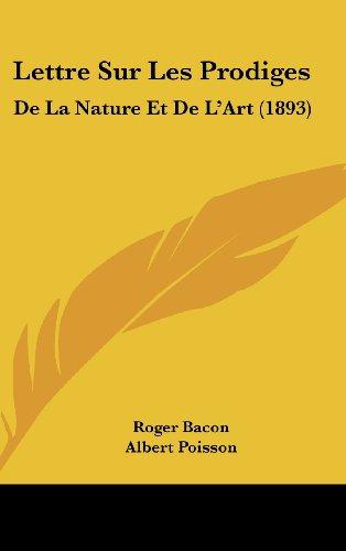 Lettre Sur Les Prodiges: de La Nature Et de L'Art (1893)