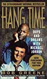 Hang Time: Days And Dreams With Michael Jordan (0312951930) by Greene, Bob