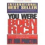 You Were Born Rich:  Now You Can Discover and Develop Those Riches ~ Bob Proctor