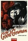 Image de The Good German: Roman zum Film Jetzt verfilmt von Steven Soderbergh mit George Clooney, Cate Blanch