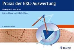 Praxis der EKG-Auswertung. Übungsbuch und Atlas