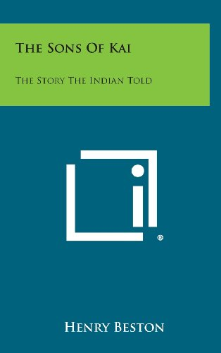 The Sons of Kai: The Story the Indian Told