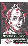 img - for WRITTEN IN BLOOD: FATAL ATTRACTION IN ENLIGHTENMENT AMSTER (HISTORY CRIME & CRIMINAL JUS) book / textbook / text book