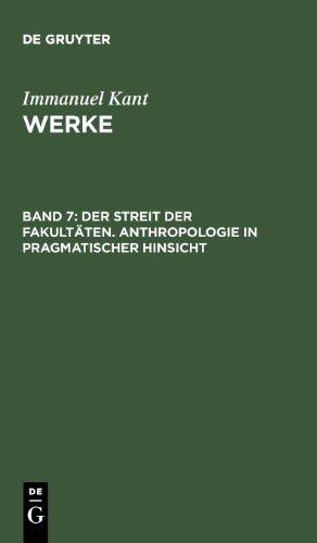 Kant, Immanuel: Werke: Akademie-Textausgabe, Bd.7, Der Streit der Fakultäten; Anthropologie in pragmatischer Hinsicht.