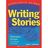 How to Write Poetry / Putting It in Writing / Writing Winning Reports / Writing with Style / Writing Stories (Scholastic Guides) (Scholastic Guides) (0439700841) by David Harrison