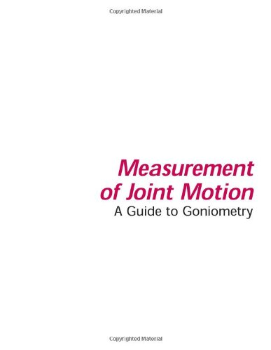 Measurement of Joint Motion: A Guide to Goniometry 3rd Edition