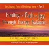 The Amazing Power of Deliberate Intent 4-CD: Part II: Finding the Path to Joy Through Energy Balance (Pt. 2) ~ Esther Hicks