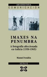 imaxes-na-penumbra-a-fotografia-afeccionada-en-galicia-1950-1965-obras-de-referencia