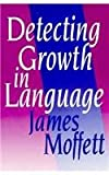 Detecting Growth in Language (0867093110) by James Moffett