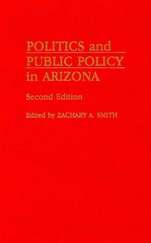 Politics and Public Policy in Arizona, 2nd Edition
