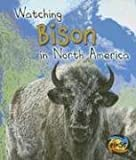 img - for Watching Bison in North America (Heinemann First Library) book / textbook / text book