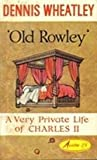 Old Rowley: Very Private Life of Charles II (0090014006) by Wheatley, Dennis