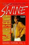 Generation of Swine: Tales of Shame and Degradation in the '80s. Gonzo Papers Vol 2. (Picador Books) (English)