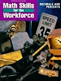 img - for Math Skills for the Workforce: Decimals and Percents (Steck-Vaughn Math Skills for the Workforce) book / textbook / text book
