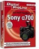 Digital ProLine Das Profihandbuch zur Sony Alpha 700: Alles, was in der Bedienungsanleitung zu kurz kommt - Grenzsituationen der Kameratechnik sicher beherrschen - Frank Exner