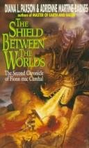 The Shield Between the Worlds by Diana L. Paxson and Adrienne Martine-Barnes