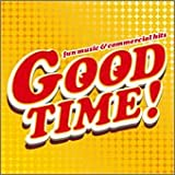 GOODTIME!~from music&commercial hits