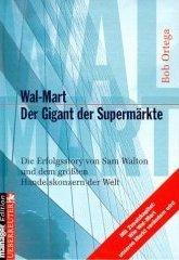 wal-mart-der-gigant-der-supermarkte-die-erfolgstory-von-sam-walton-und-dem-grossten-handelskonzern-d