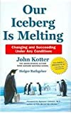 Cover of Our Iceberg is Melting by John Kotter Holger Rathgeber 0230014208