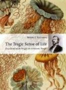 The Tragic Sense of Life: Ernst Haeckel and the Struggle over Evolutionary Thought