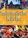 Indonesische Küche. Die besten landestypischen Rezepte