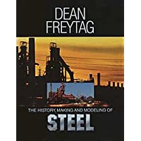 The History, Making and Modeling of Steel